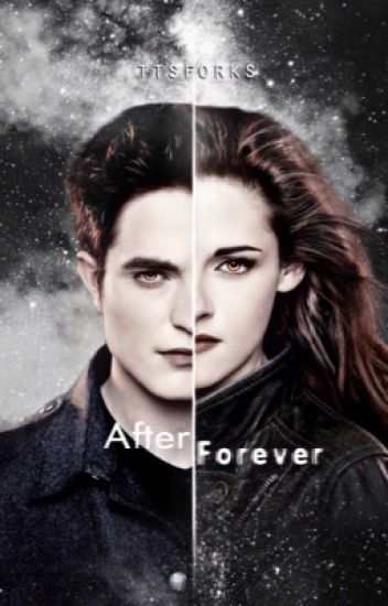 After Forever (a Twilight Saga fanfiction: 10 years after