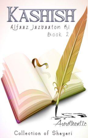Kashish - Alfaaz Jazbaaton ki : Book 2 by awwthentic