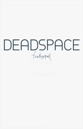 DEADSPACE by featherpunk