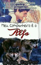 Meu Companheiro é o Alfa?   by JoJo_Cather