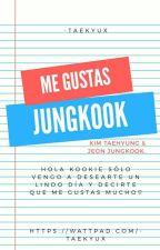 Me Gustas Jungkook | KV © by -Taekyux