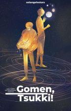 Gomen, Tsukki • TsukkiYama (boyxboy) by bekatheimmoral