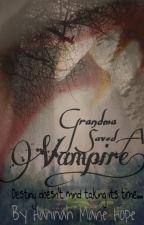Grandma Saved A Vampire! by StarsIntoComets