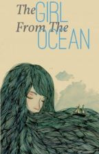 The Girl From The Ocean by featheronfire