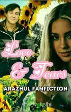 Love & Tears - Arazhul Fanfiction  [Lovely_kathii] by lovely_kathii