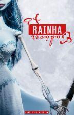 A Rainha Cadáver by OnlyMiss_Sw