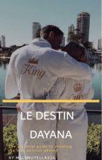 Le Destin De Dayana by MlleNutella224