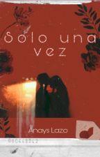 Just Once© (Español) by AnaysLazo