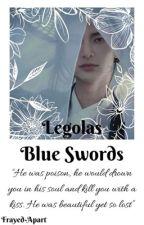 Blue swords|| Legolas  by Frayed-Apart
