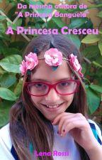 A Princesa Cresceu by Lenarossi