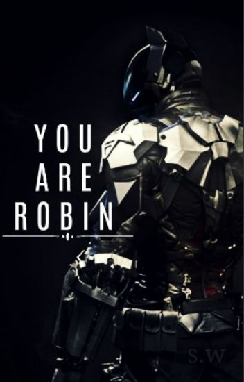 You Are Robin 2.0 *One-Shots*