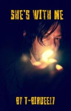 She's With Me (Daryl Dixon fanfiction) by T-Birdee17