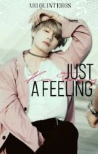 Just a feeling (Taehyung y Tu) by AriiQuinteros9
