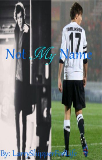 Not My Name ~Larry Stylinson/Larcel Au~ (BoyxBoy) *Under Editing*