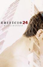 EDIFÍCIO 24 (Romance GAY) by willians_89