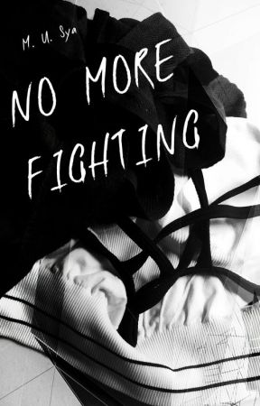 No More Fighting by mYu514