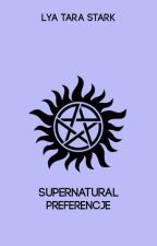 Supernatural: Preferencje by LyaTaraStark
