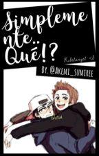 Simplemente..qué!? (RUBELANGEL ) by akemi_sumiree