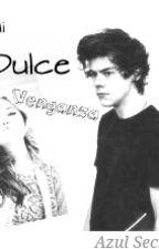 Mi Dulce Venganza    (H.S) by Azul9725