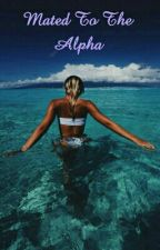 Mated To The Alpha by Terrygirlloverbook