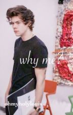why me? 》ls by ohmyholylouis