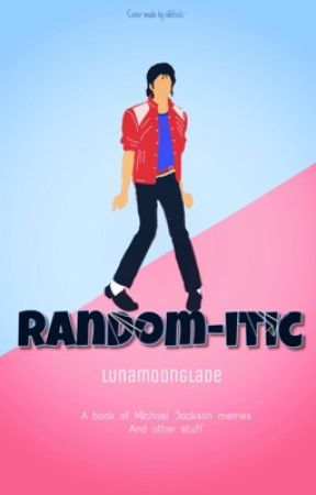 Random-itic by LunaMoonglade