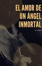 El Amor de un Ángel Inmortal (Destiel) by chibicastiel