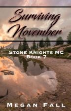 Surviving November ✔️ (#7~Stone Knight's MC) SAMPLE  by Meganfall