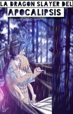 Dragón Slayer del Apocalipsis (ZerLu) by Yuno-Otaku2201