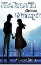 Kekasih Dalam Mimpi by audriasaff
