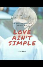 Love Ain't Simple//kim Taehyung by Ocha_kim