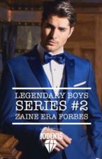 LEGENDARY BOYS #2: Zaine Era Forbes (COMPLETED) by Joden15