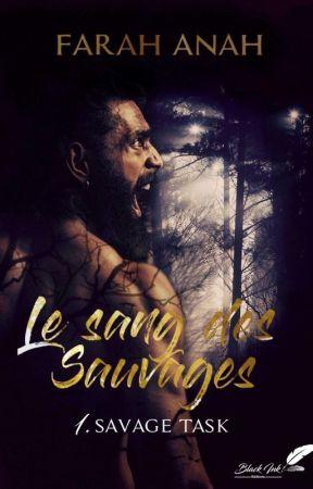 "Le sang des Sauvages Tome 1 ""Savage Task"" (publié chez Black Ink Éditions)  by kitty-of-street"