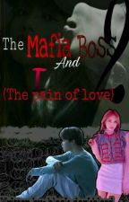The Mafia Boss And I :Pain Of Love  by black_darkblood
