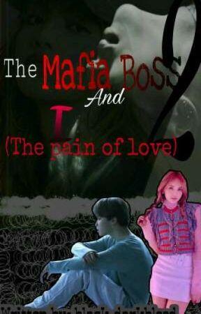 The Mafia Boss And I :Pain Of Love (Season 2) by black_darkblood