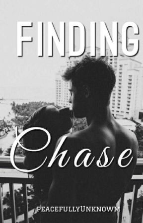 Finding Chase by PeacefullyUnknown