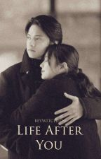 Life After You by beywitched
