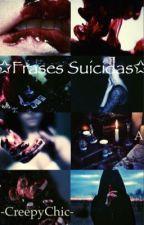 Frases Suicidas by -CreepyChic-