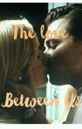 The Love Between Us (Completed by KateWinsletFan109