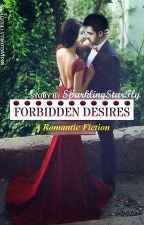 Forbidden Desires - (18+) by SparklingStarFly