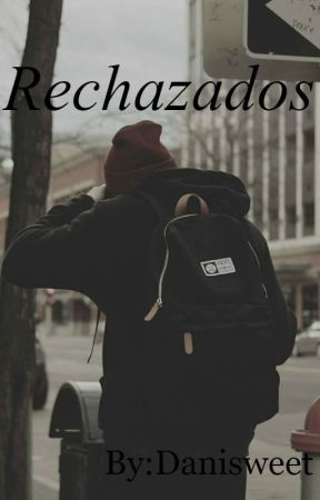 Rechazados by RomiSweet