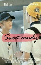 « Sweet Candy » [ JohnMark ] by JxhnMxrk