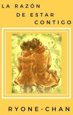 La Razón De Estar Contigo by Ryone-chan
