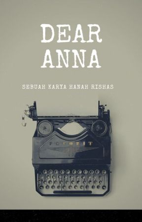 Dear Anna by AwaaHaris