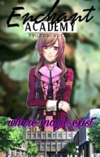 Enchant Academy : The Lost Powerful Princess [COMPLETED/UnEdited] by reXyl_