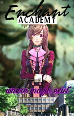 Enchant Academy : The Lost Powerful Princess [ON-GOING] by kyutna_author
