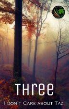 Three (Tamat) by TazCaca