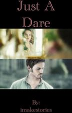Just a Dare  by imakestories