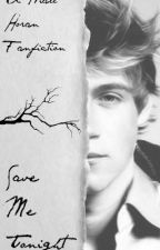 Save Me Tonight (One Direction FanFic) by tialay