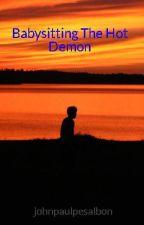 Babysitting The Hot Demon by johnpaulpesalbon